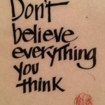 Photo of a poster saying don't believe everything you think